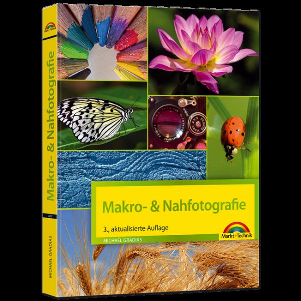 Makro- & Nahfotografie - 3. aktualisierte Auflage