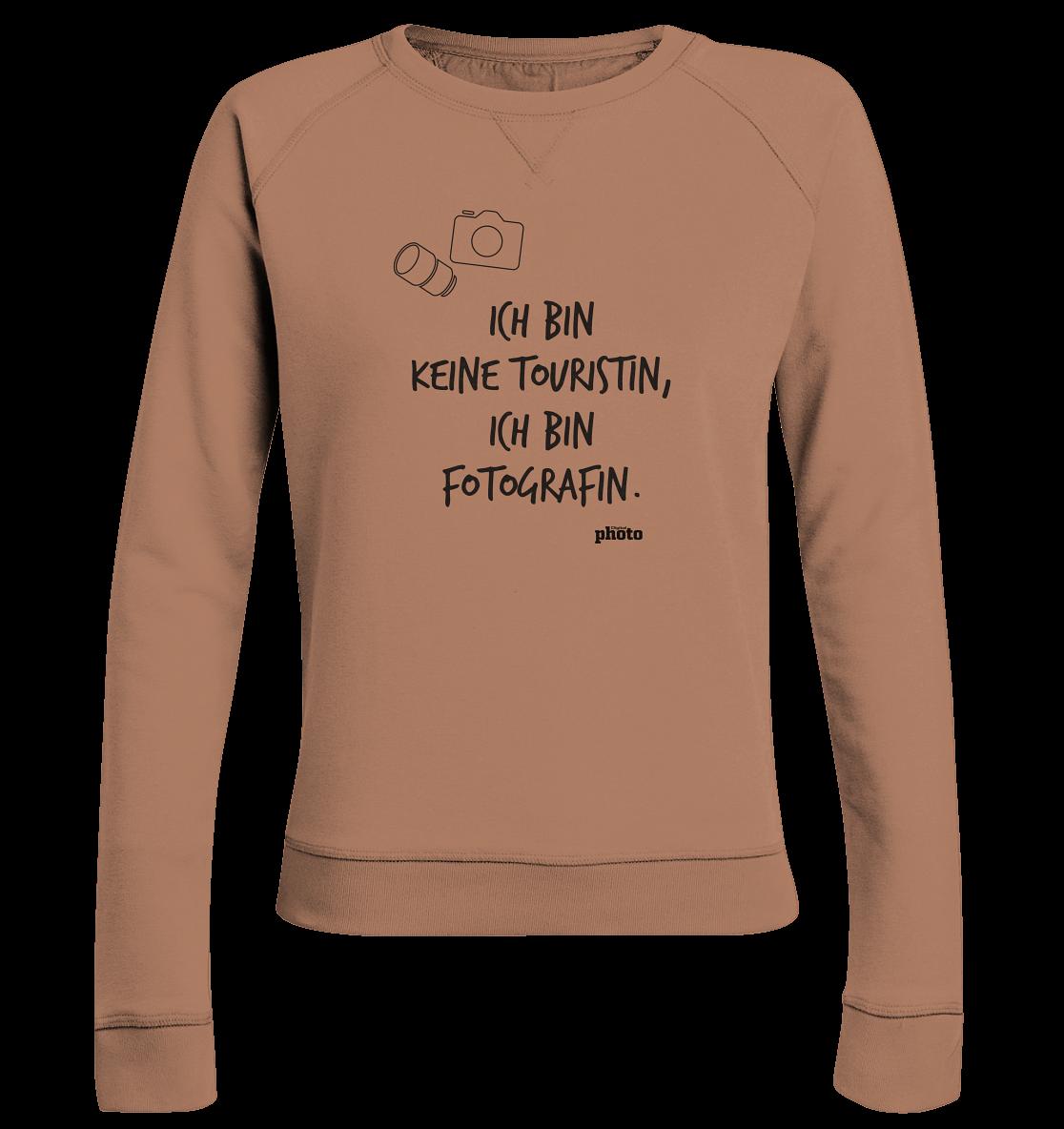 Ich bin keine Touristin - Ladies Organic Sweatshirt
