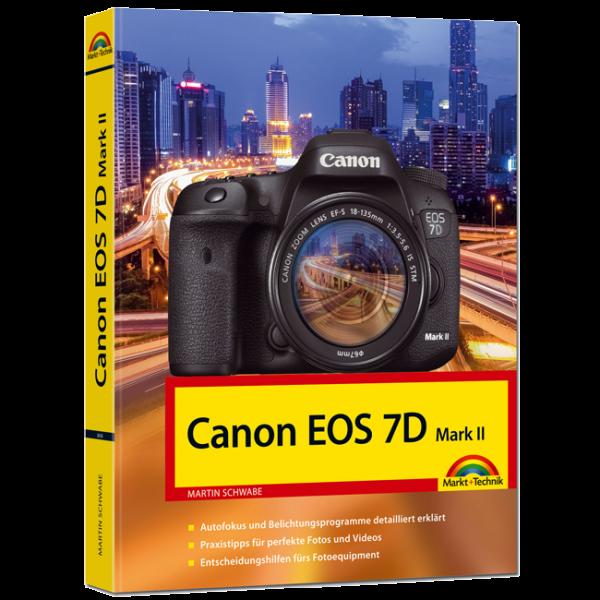 Canon EOS 7D Mark II - Das Kamerabuch