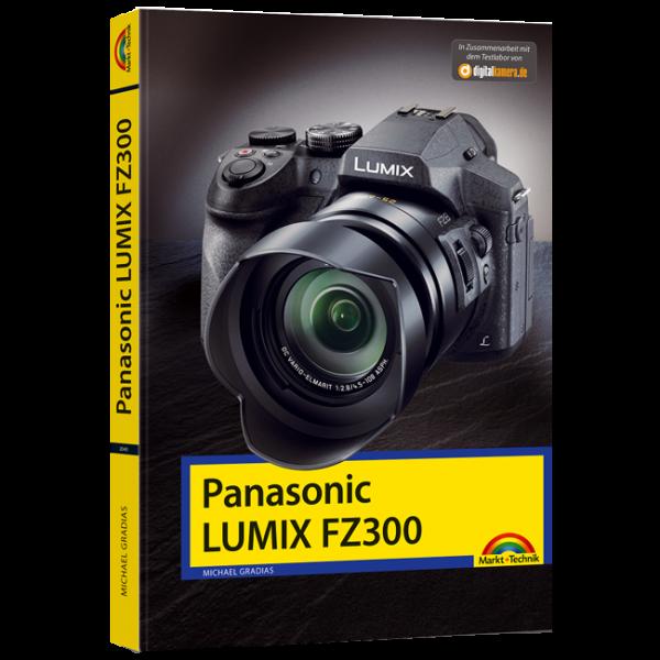 Panasonic Lumix FZ300 - Das Kamerabuch