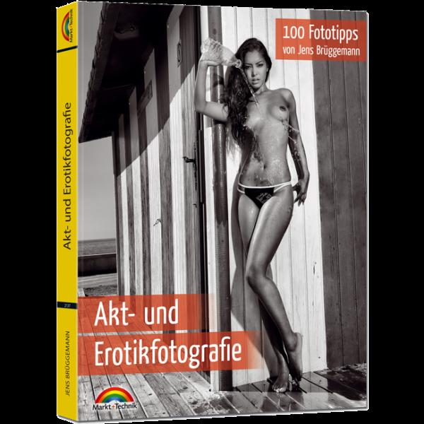 Akt - und Erotikfotografie - 100 Fototipps