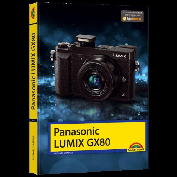 Panasonic Lumix GX80 - Das Kamerabuch